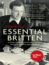 Essential Britten (eBook): A Pocket Guide for the Britten Centenary
